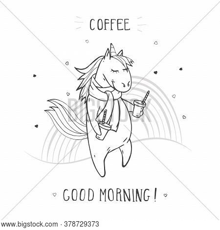 Vector Illustration Of Hand Drawn Cute Unicorn In Scarf With Coffee, Rainbow And Text - Coffee Good