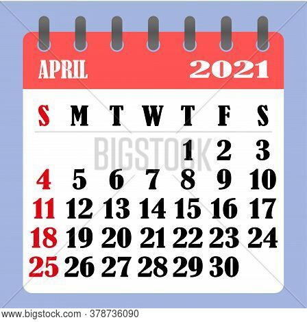 Letter Calendar For April 2021. The Week Begins On Sunday. Time, Planning And Schedule Concept. Flat