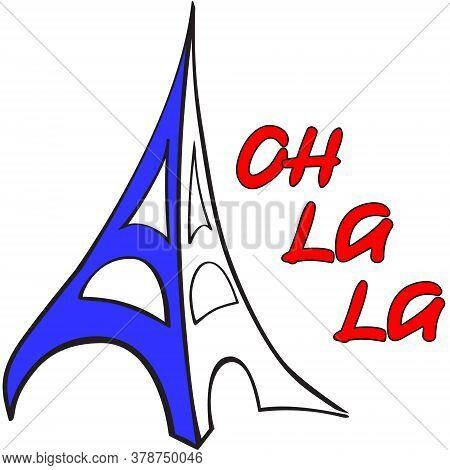 Paris Tower In Colors Of National France Tricolour Flag Plus Lettering Oh-la-la. Paris Touristic Sig