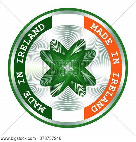 Made In Ireland Seal Or Stamp. Round Hologram Sign For Label Design And National Ireland Marketing.