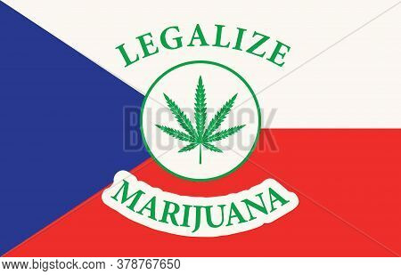 Banner In The Form Of The Czech Flag With A Hemp Leaf. The Concept Of Legalizing Marijuana, Cannabis