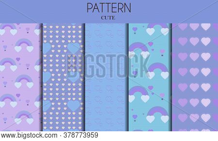 A Set Of Seamless Cute Pastel Patterns With Hearts And Rainbows. Flat Vector Graphics Design For Bac