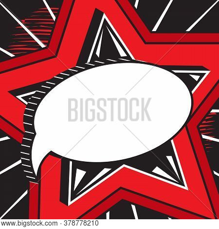 Retro Empty Comic Speech Bubble Against Background Of Big Red Star. Message With Call To Action, Pat