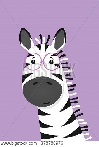 Cute Zebra With Glasses. Poster For Baby Room. Childish Print For Nursery. Design Can Be Used For Ki