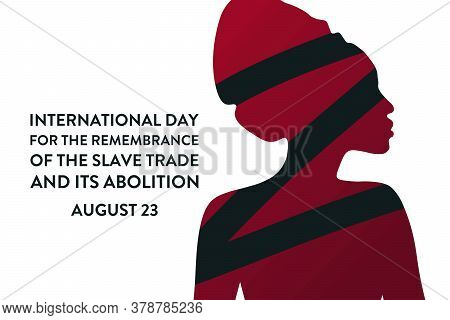 International Day For The Remembrance Of The Slave Trade And Its Abolition. August 23. Template For
