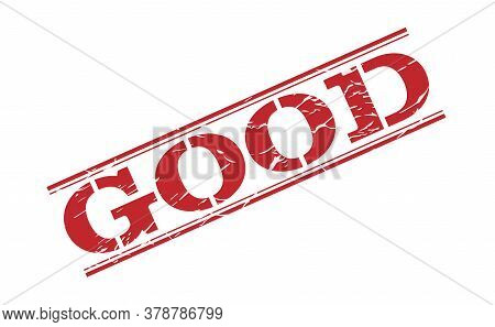 Stamp With The Impression Is Good. Grunge Style With Scuffed Edges. Vector Illustration