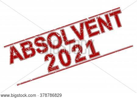 Stamp Graduate 2021 With Scuff On A White Background. The Grunge Style. Vector Illustration. Languag