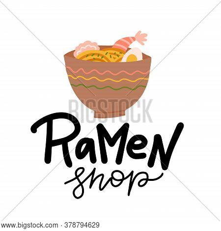 Ramen Bowl Doodle Print, Japanese Food, Cartoon Art, Traditional Asian Noodle Soup With Egg And Praw