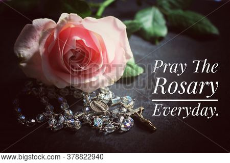 Pray The Rosary Everyday Concept With Text Message,  The Catholic Rosary Beads, Jesus Christ Holy Cr