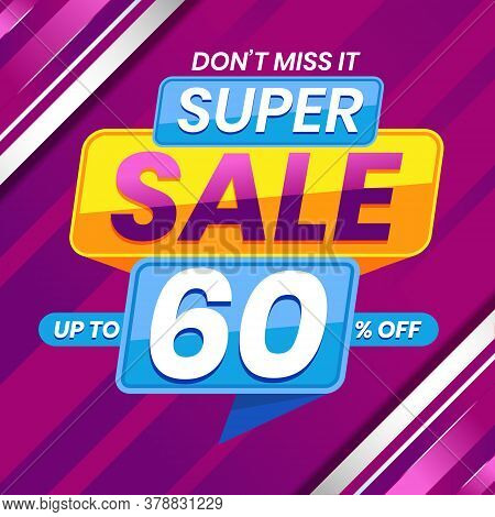 Vector Graphic Of Modern Colorful Super Sale 60 Percent Advertising Banner Background. Perfect For R