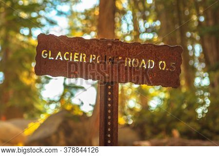 Road Sign Of Glacier Point Road In Yosemite National Park, California, United States. Glacier Point