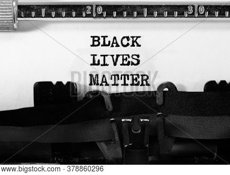 Text Black Lives Matter On White Background The Typewriter In Bw Effect Tones