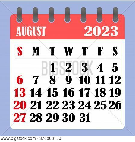Letter Calendar For August 2023. The Week Begins On Sunday. Time, Planning And Schedule Concept. Fla