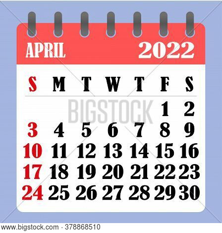 Letter Calendar For April 2022. The Week Begins On Sunday. Time, Planning And Schedule Concept. Flat
