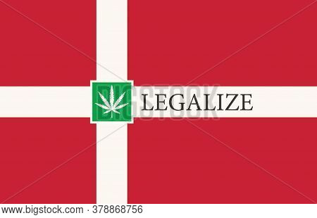 Banner In The Form Of The Danish Flag With A Hemp Leaf. The Concept Of Legalizing Marijuana, Cannabi