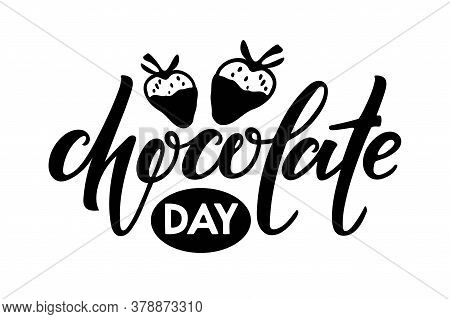 Chocolate Day Logo Isolated On White Background. Vector Hand Written Lettering With Two Strawberries