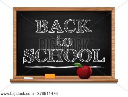 Back To School Background. Chalk On A Blackboard - Back To School. Black Chalkboard. Red Apple On A