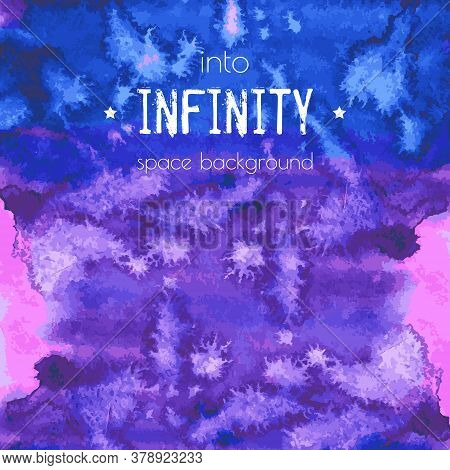 Into Infinity, Space Background. Universe Blue, Violet, Purple, Magenta Watercolor Texture. Cosmos,