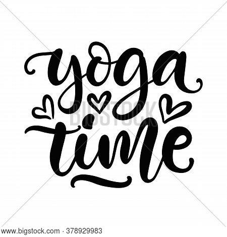 Yoga Time Modern Calligraphy, Hand Written Lettering