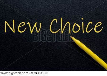 New Choice Yellow Pen With Yellow Text Own Rent At The Black Background
