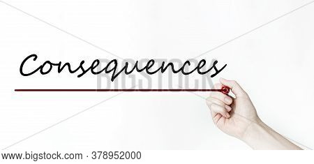 Hand Writing Word Consequences Red Marker On The White Background