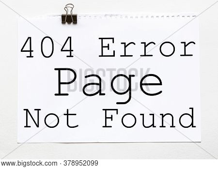 White Paper With Text 404 Error Page Not Found On A White Background With Stationery
