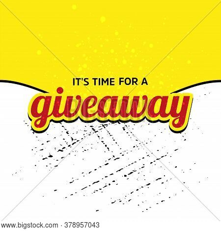 Its Time For A Giveaway Giveaway Banner Card With Lettering Vector.