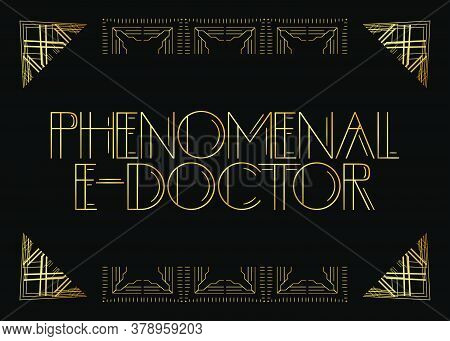 Art Deco Retro Phenomenal E-doctor Text. Decorative Greeting Card, Sign With Vintage Letters.