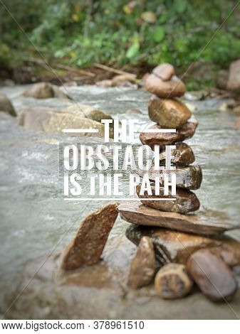 Blurry Zens Stone Background At The River Background With Quotes - The Obstacle Is The Path