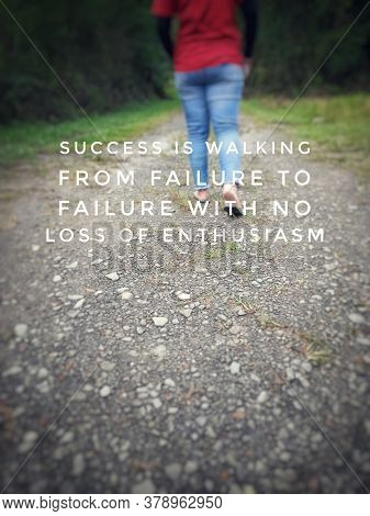 Inspirational/motivational Quotes - Success Is Walking From Failure To Failure With No Loss Of Enthu