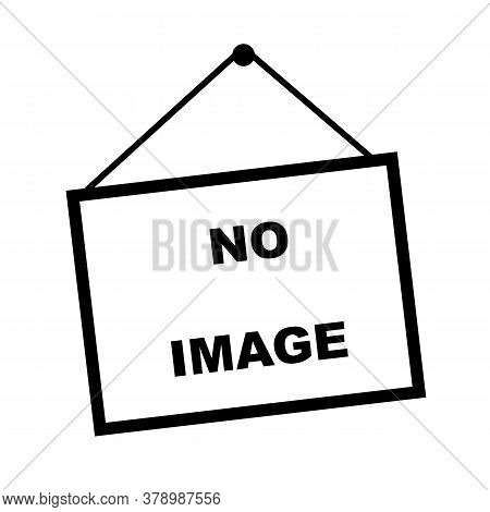 No Image Vector Icon. Black And White Pictogram Indicating The Absence Of A Picture.