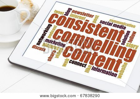 consistent, compelling content -  recommendation for bloging and social media marketing - a word cloud on a digital tablet poster