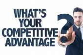 Business man pointing the text: What's Your Competitive Advantage? poster