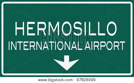 Hermosillo Mexico International Airport Highway Sign