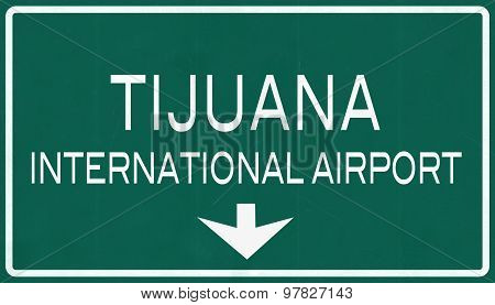 Tijuana Mexico International Airport Highway Sign