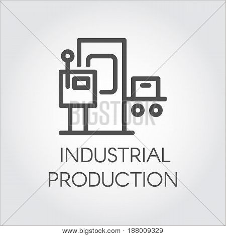 Black flat line vector icon of industrial production concept. Linear logo for websites, mobile apps and other design needs. Vector contour label or button