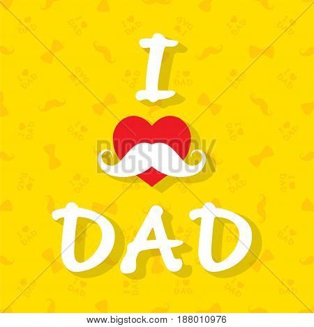 i love dad poster design with mustache and bow tie pattern