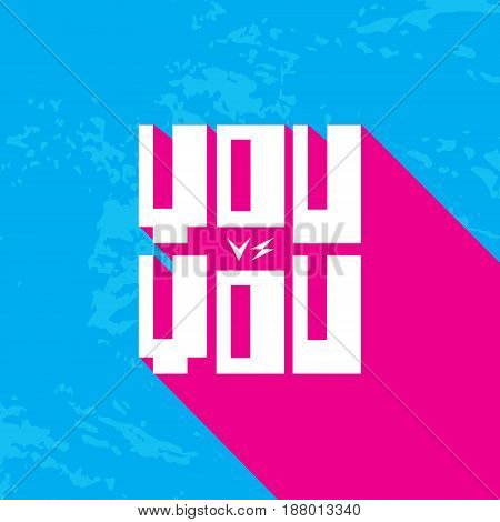 You vs you. Modern texture design. Cute typography poster. Decoration. Pink and blue. Vector illustration.