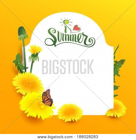 I love summer lettering text. Yellow flower dandelion and butterfly. Vector illustration greeting card