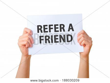 Man Holding Sign Refer A Friend . Business, Technology, Internet Concept. Stock Photo