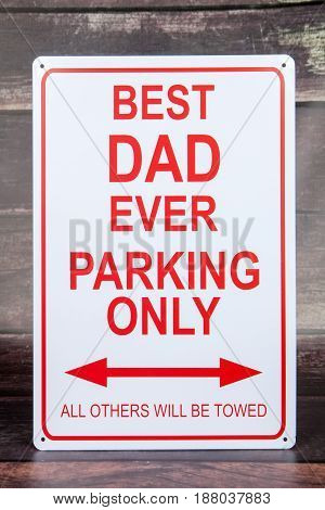 A novelty decoration sign for the Father's Day holiday