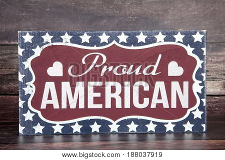 A proud American sign for the Fourth of July holiday