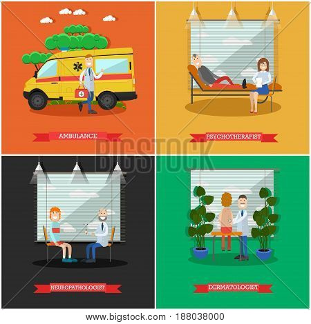 Vector set of doctors posters. Ambulance, Psychotherapist, Neuropathologist and Dermatologist flat style design elements.