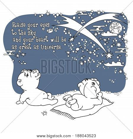 Hand drawn vector illustration of cute bears under the night sky. Raise your eyes to the sky and your heart will be as great as Universe. Card concept.