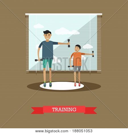 Vector illustration of father and his son training together with dumbbells. Childcare and parenting concept flat style design element.