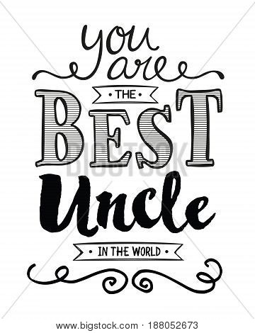 You are the Best Uncle in the World Typographic Art Poster