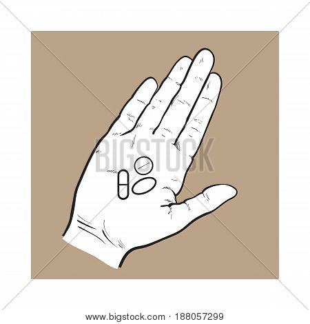 Hand holding three pills, tablets in open palm with straight fingers, black and white sketch style vector illustration on brown background. Hand drawn hand holding three pills, medicine in open palm
