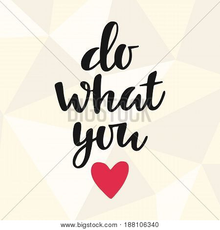 Do what you love, motivational lettering poster