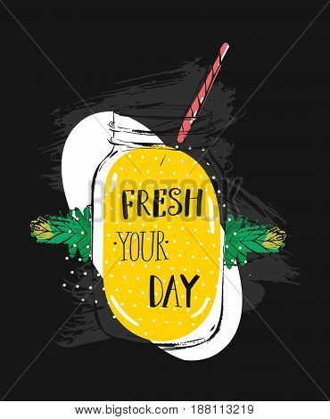 hand drawn vector abstract creative funny summer time illustration with glass jar, lemonade, mint leaves and handwritten modern ink calligraphy quote Fresh your day.Sign, logo, stamp, tshirt design, menu
