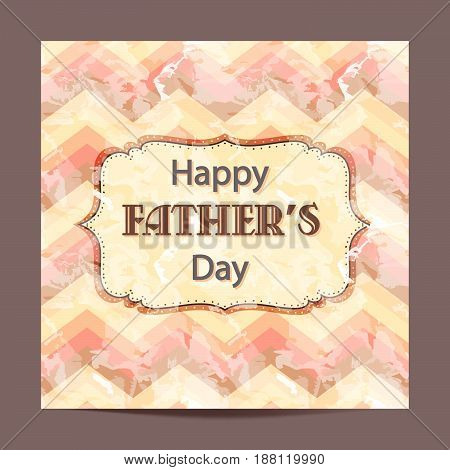 Vintage Father's Day greeting card with chevron decoration. Shabby zig zag background